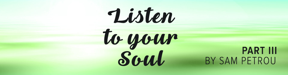 Listen To Your Soul Part III