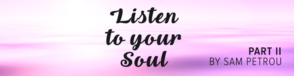 Listen To Your Soul Part II